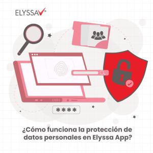 Lee más sobre el artículo ¿Cómo funciona la protección de datos personales en Elyssa App?